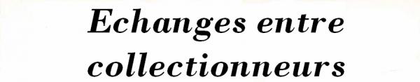 Echanges entre collectionneurs de Putanges-Pont-Écrepin